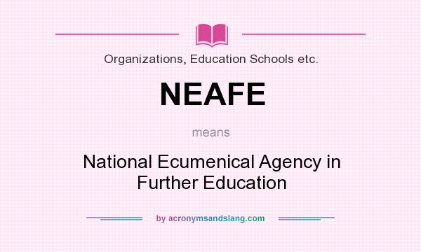 what does neafe mean definition of neafe neafe stands for