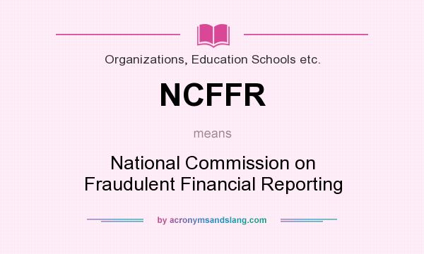 What does NCFFR mean? It stands for National Commission on Fraudulent Financial Reporting