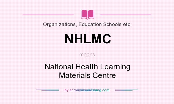 What does NHLMC mean? It stands for National Health Learning Materials Centre