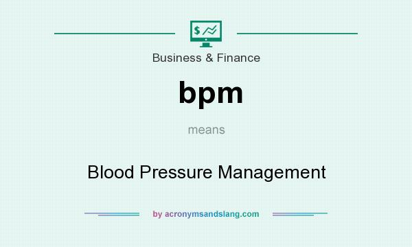 What does bpm mean? It stands for Blood Pressure Management