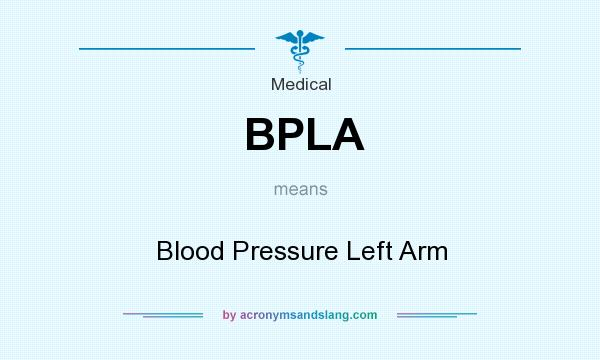 What does BPLA mean? It stands for Blood Pressure Left Arm