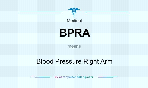 What does BPRA mean? It stands for Blood Pressure Right Arm
