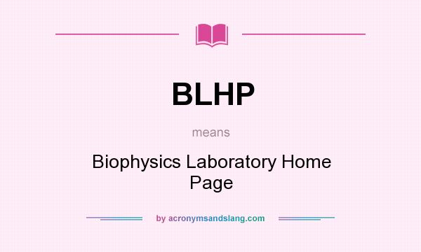 What does BLHP mean? It stands for Biophysics Laboratory Home Page