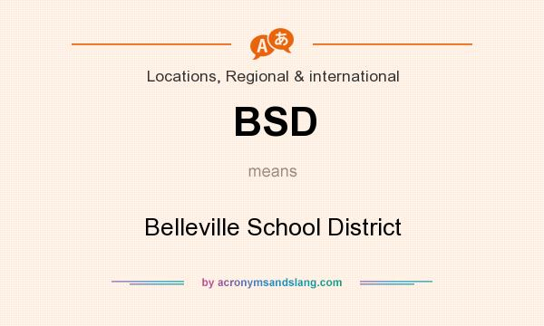 What does BSD mean? It stands for Belleville School District