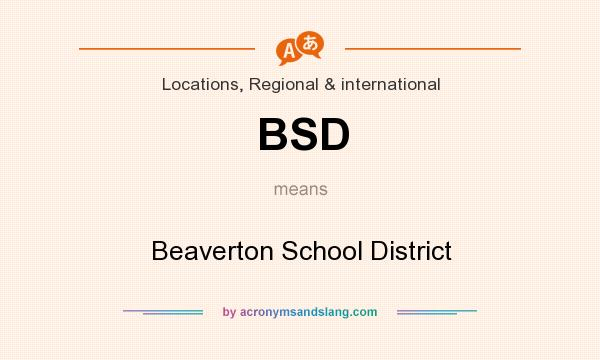 What does BSD mean? It stands for Beaverton School District