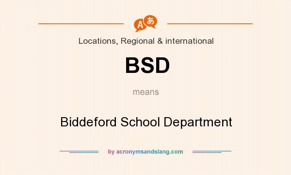 What does BSD mean? It stands for Biddeford School Department