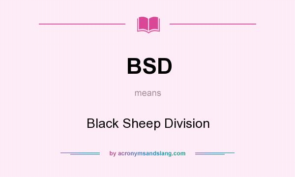 What does BSD mean? It stands for Black Sheep Division