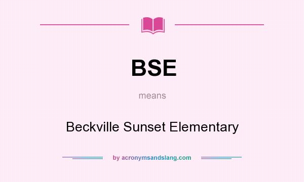 What does BSE mean? It stands for Beckville Sunset Elementary
