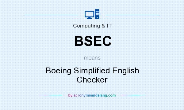 What does BSEC mean? It stands for Boeing Simplified English Checker