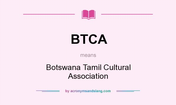What does BTCA mean? It stands for Botswana Tamil Cultural Association