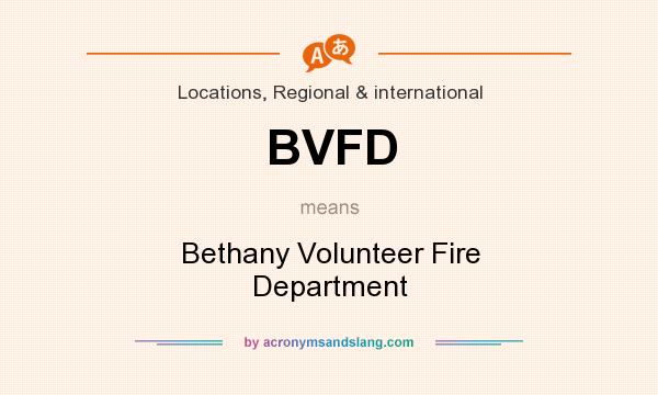 What does BVFD mean? It stands for Bethany Volunteer Fire Department