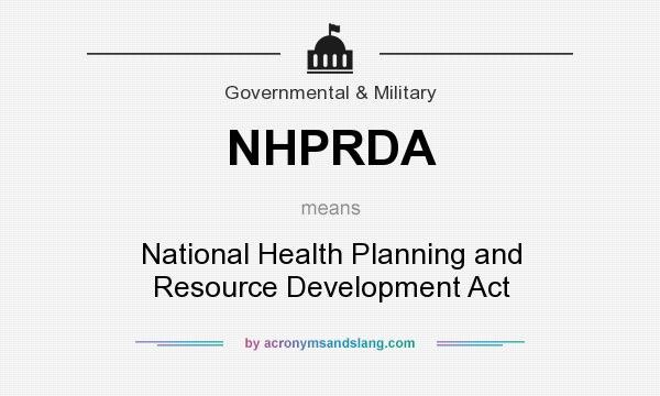 What does NHPRDA mean? It stands for National Health Planning and Resource Development Act