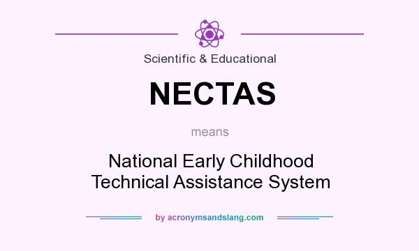 What does NECTAS mean? It stands for National Early Childhood Technical Assistance System