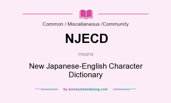 What does NJECD mean? It stands for New Japanese-English Character Dictionary