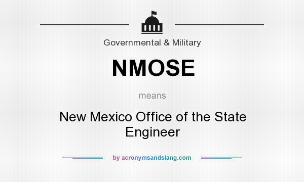What does NMOSE mean? It stands for New Mexico Office of the State Engineer