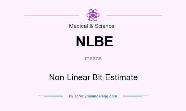 What does NLBE mean? It stands for Non-Linear Bit-Estimate