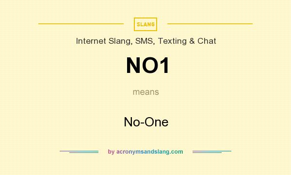 What does NO1 mean? It stands for No-One