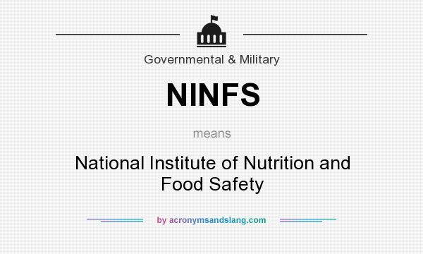 What does NINFS mean? It stands for National Institute of Nutrition and Food Safety