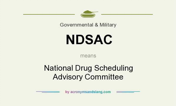 What does NDSAC mean? It stands for National Drug Scheduling Advisory Committee