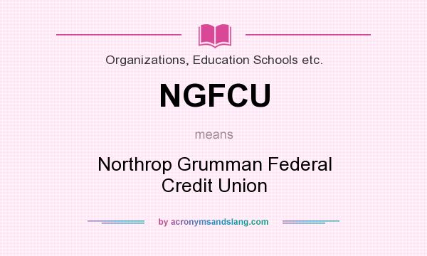 Northrop Grumman Federal Credit Union >> What Does Ngfcu Mean Definition Of Ngfcu Ngfcu Stands