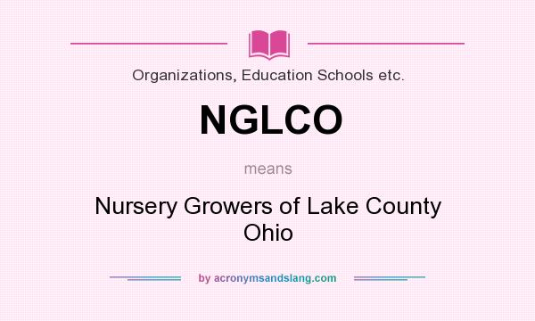 What does NGLCO mean? It stands for Nursery Growers of Lake County Ohio