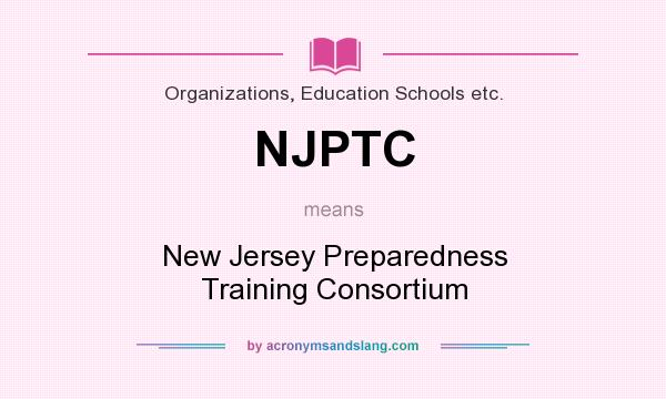What does NJPTC mean? It stands for New Jersey Preparedness Training Consortium