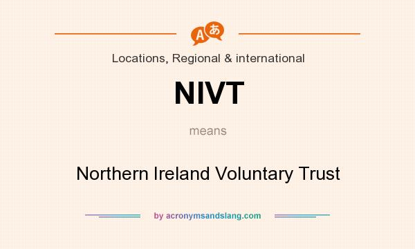 What does NIVT mean? It stands for Northern Ireland Voluntary Trust