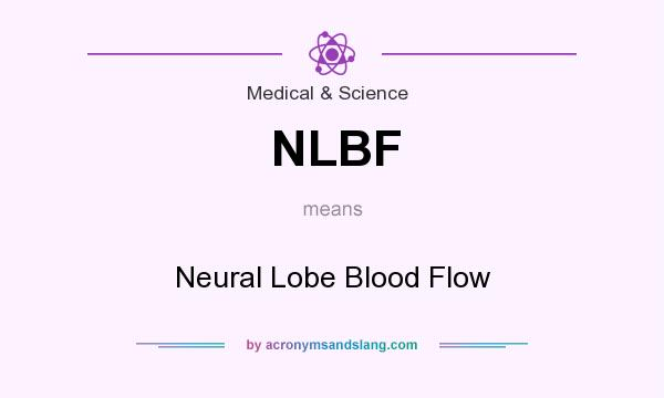 What does NLBF mean? It stands for Neural Lobe Blood Flow