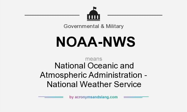 What does NOAA-NWS mean? It stands for National Oceanic and Atmospheric Administration - National Weather Service