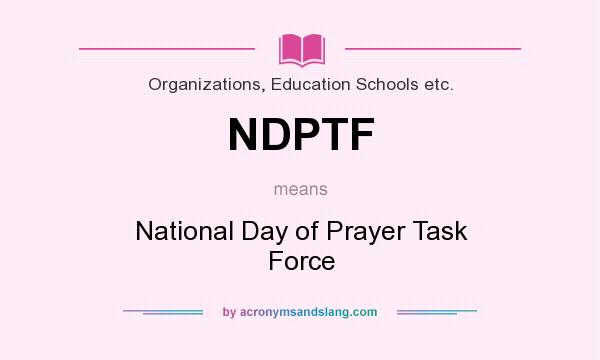 What does NDPTF mean? It stands for National Day of Prayer Task Force