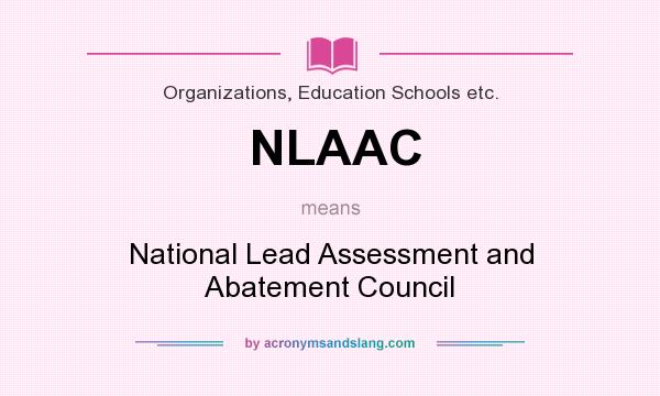 What does NLAAC mean? It stands for National Lead Assessment and Abatement Council