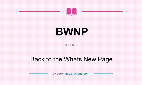 What does BWNP mean? It stands for Back to the Whats New Page