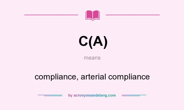 What does C(A) mean? It stands for compliance, arterial compliance