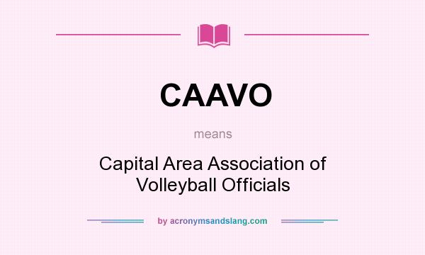 What does CAAVO mean? It stands for Capital Area Association of Volleyball Officials