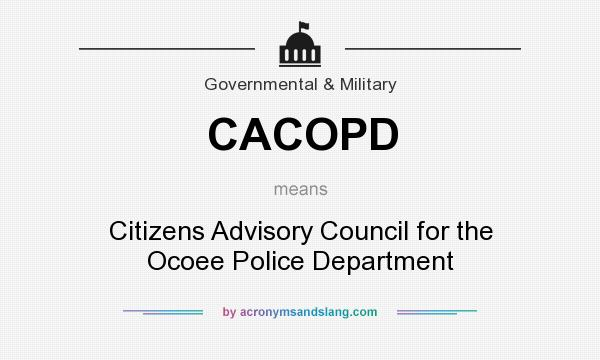 What does CACOPD mean? It stands for Citizens Advisory Council for the Ocoee Police Department