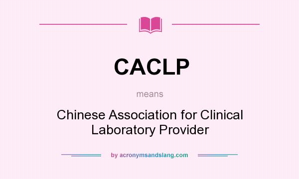 What does CACLP mean? It stands for Chinese Association for Clinical Laboratory Provider