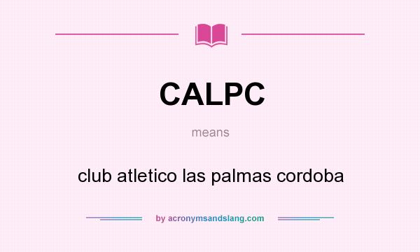 What does CALPC mean? It stands for club atletico las palmas cordoba