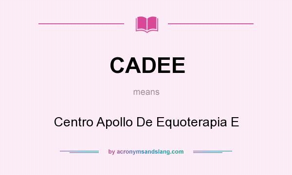What does CADEE mean? It stands for Centro Apollo De Equoterapia E