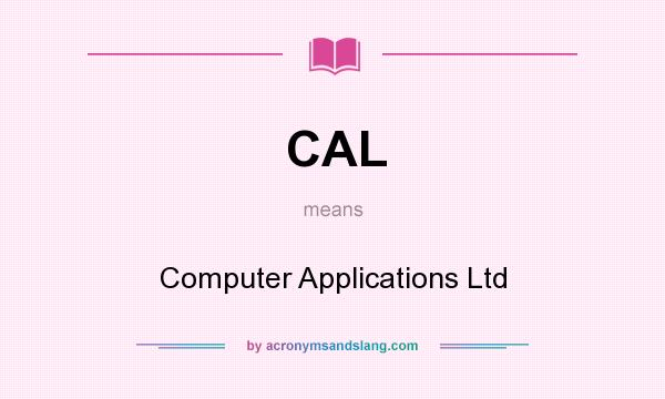 What does CAL mean? It stands for Computer Applications Ltd
