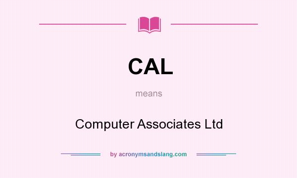 What does CAL mean? It stands for Computer Associates Ltd
