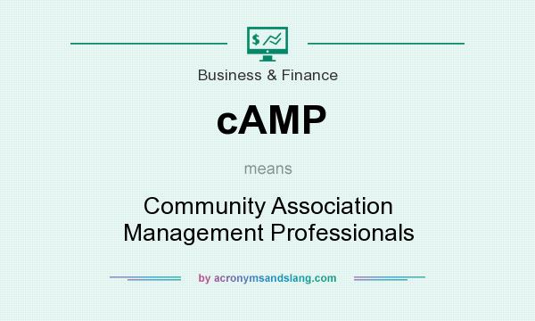 What does cAMP mean? It stands for Community Association Management Professionals