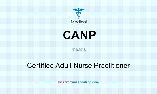 What does CANP mean? It stands for Certified Adult Nurse Practitioner