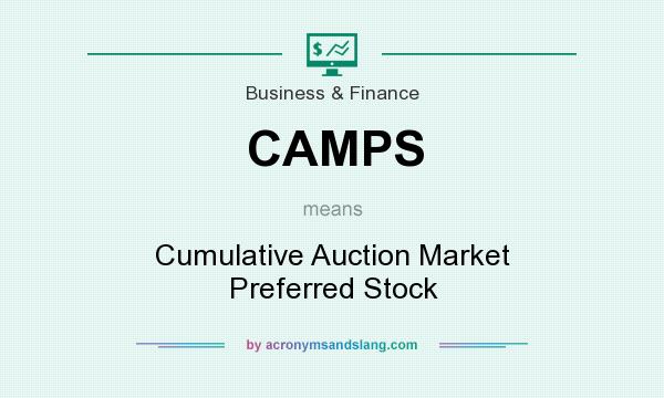 What does CAMPS mean? It stands for Cumulative Auction Market Preferred Stock