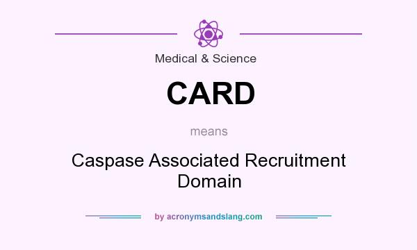 What does CARD mean? It stands for Caspase Associated Recruitment Domain