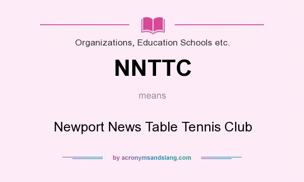 What does NNTTC mean? It stands for Newport News Table Tennis Club