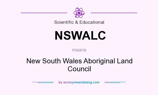 What does NSWALC mean? It stands for New South Wales Aboriginal Land Council