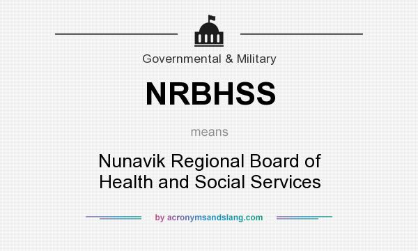 What does NRBHSS mean? It stands for Nunavik Regional Board of Health and Social Services