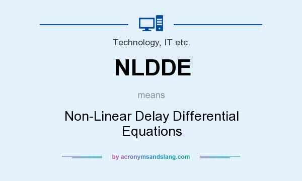 What does NLDDE mean? It stands for Non-Linear Delay Differential Equations
