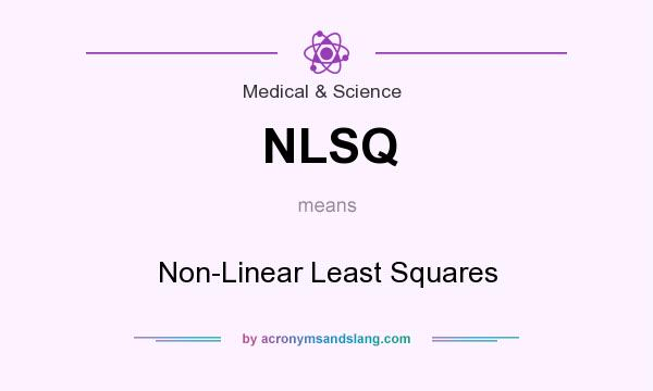 What does NLSQ mean? It stands for Non-Linear Least Squares