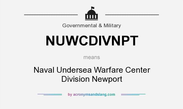 What does NUWCDIVNPT mean? It stands for Naval Undersea Warfare Center Division Newport